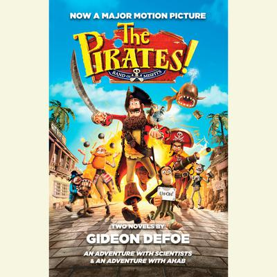 The Pirates! Band of Misfits (Movie Tie-in Edition): An Adventure with Scientists & An Adventure with Ahab Audiobook, by Gideon Defoe