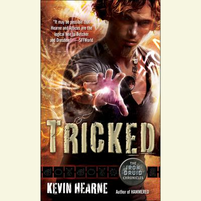 Tricked: The Iron Druid Chronicles Audiobook, by Kevin Hearne