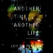 Another Time, Another Life: The Story of a Crime Audiobook, by Leif G. W. Persson
