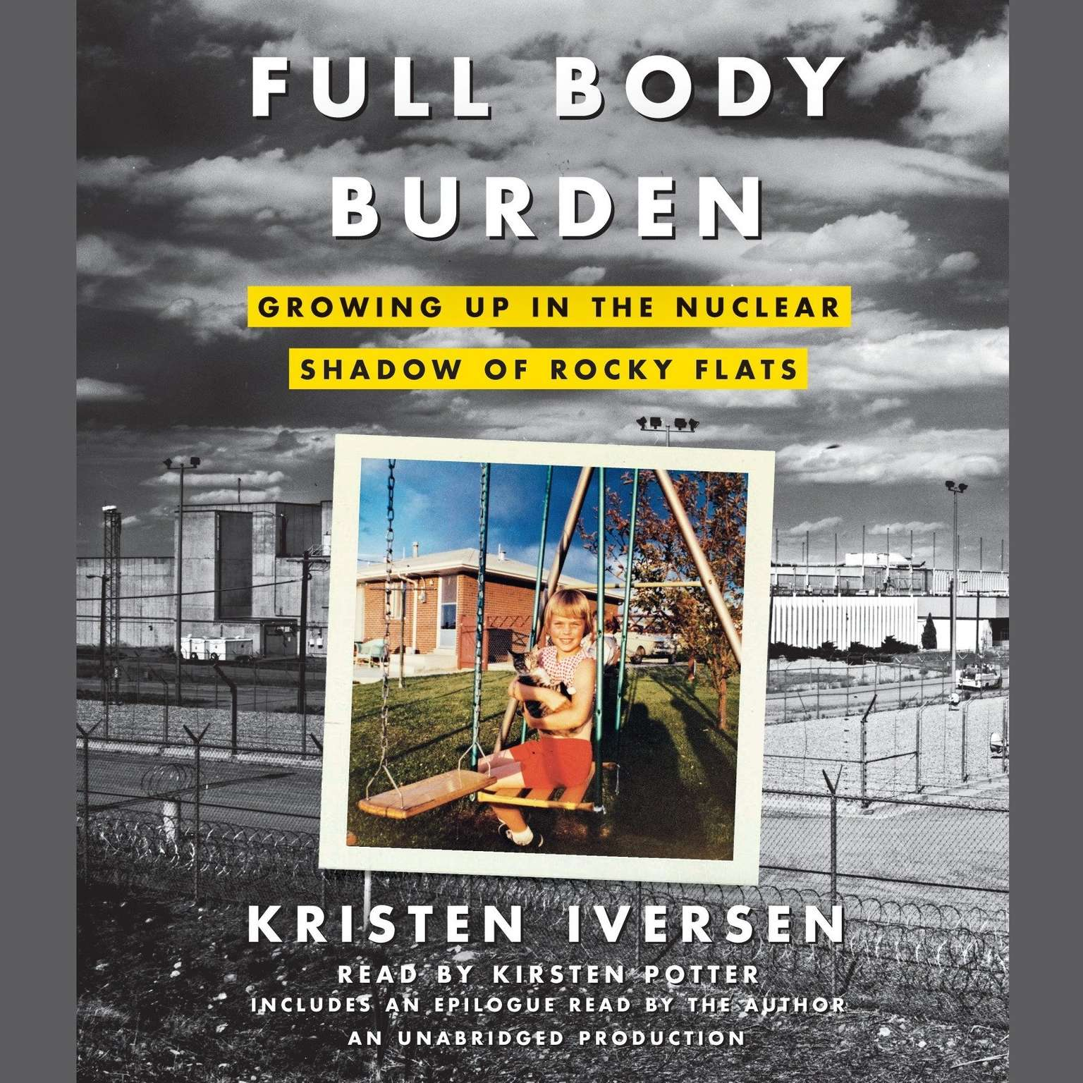 Printable Full Body Burden: Growing Up in the Nuclear Shadow of Rocky Flats Audiobook Cover Art