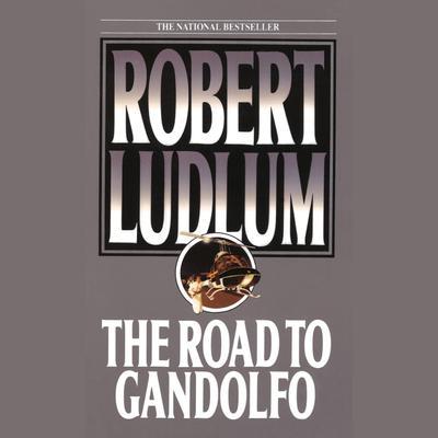 The Road to Gandolfo Audiobook, by Robert Ludlum