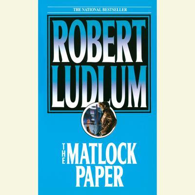 The Matlock Paper: A Novel Audiobook, by Robert Ludlum