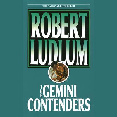 The Gemini Contenders Audiobook, by Robert Ludlum