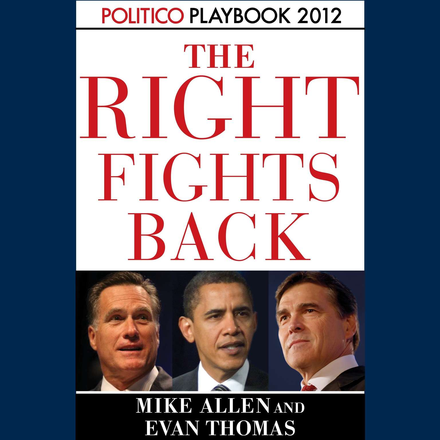 Printable The Right Fights Back: Playbook 2012 (POLITICO Inside Election 2012) Audiobook Cover Art