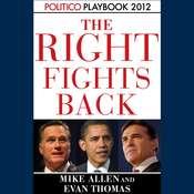 The Right Fights Back: Playbook 2012 (POLITICO Inside Election 2012) Audiobook, by Mike Allen