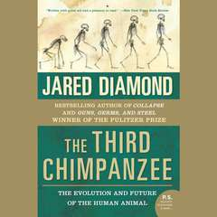 The Third Chimpanzee: The Evolution and Future of the Human Animal Audiobook, by Jared Diamond