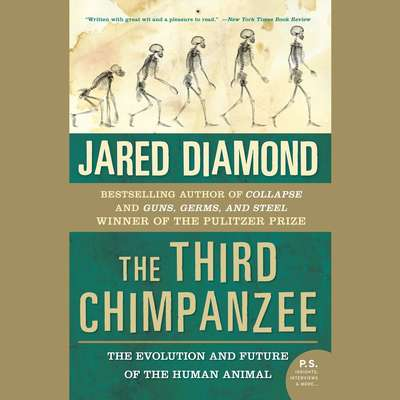 The Third Chimpanzee: The Evolution and Future of the Human Animal Audiobook, by