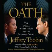 The Oath: The Obama White House and The Supreme Court Audiobook, by Jeffrey Toobin