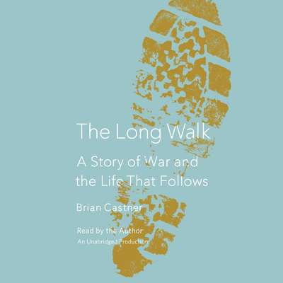 The Long Walk: A Story of War and the Life That Follows Audiobook, by Brian Castner