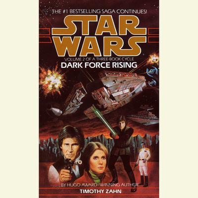 Dark Force Rising: Star Wars Legends (The Thrawn Trilogy): Volume 2 Audiobook, by Timothy Zahn
