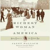 The Richest Woman in America: Hetty Green in the Gilded Age Audiobook, by Janet Wallach