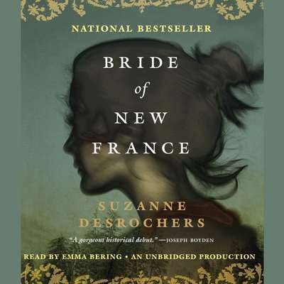 Bride of New France: A Novel Audiobook, by Suzanne Desrochers