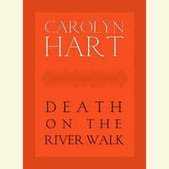 Death on the River Walk Audiobook, by Carolyn Hart