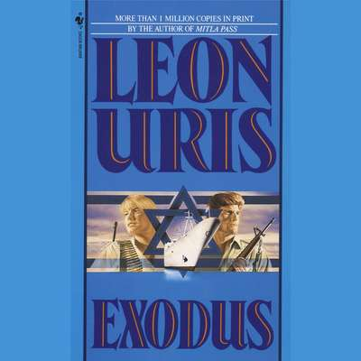 Exodus: A Novel of Israel Audiobook, by Leon Uris