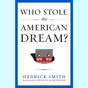 Who Stole the American Dream?, by Hedrick Smith