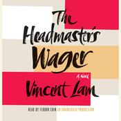 The Headmasters Wager Audiobook, by Vincent Lam