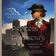 Princess Elizabeths Spy: A Maggie Hope Mystery Audiobook, by Susan Elia MacNeal