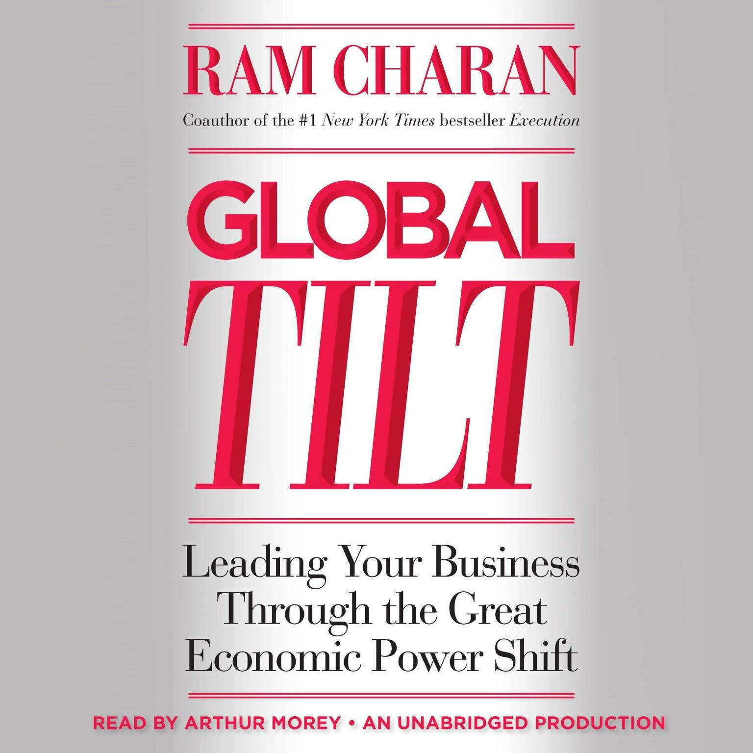 Printable Global Tilt: Leading Your Business Through the Great Economic Power Shift Audiobook Cover Art