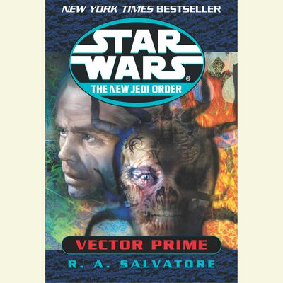 Vector Prime: Star Wars (The New Jedi Order) Audiobook, by R. A. Salvatore