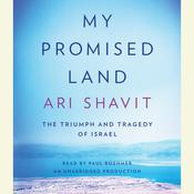 My Promised Land: The Triumph and Tragedy of Israel, by Ari Shavit