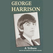 George Harrision: A Tribute Audiobook, by Geoffrey Giuliano