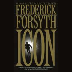 Icon: A Novel Audiobook, by Frederick Forsyth