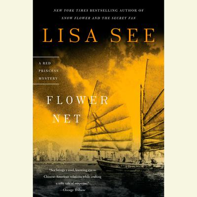 Flower Net: A Red Princess Mystery Audiobook, by Lisa See