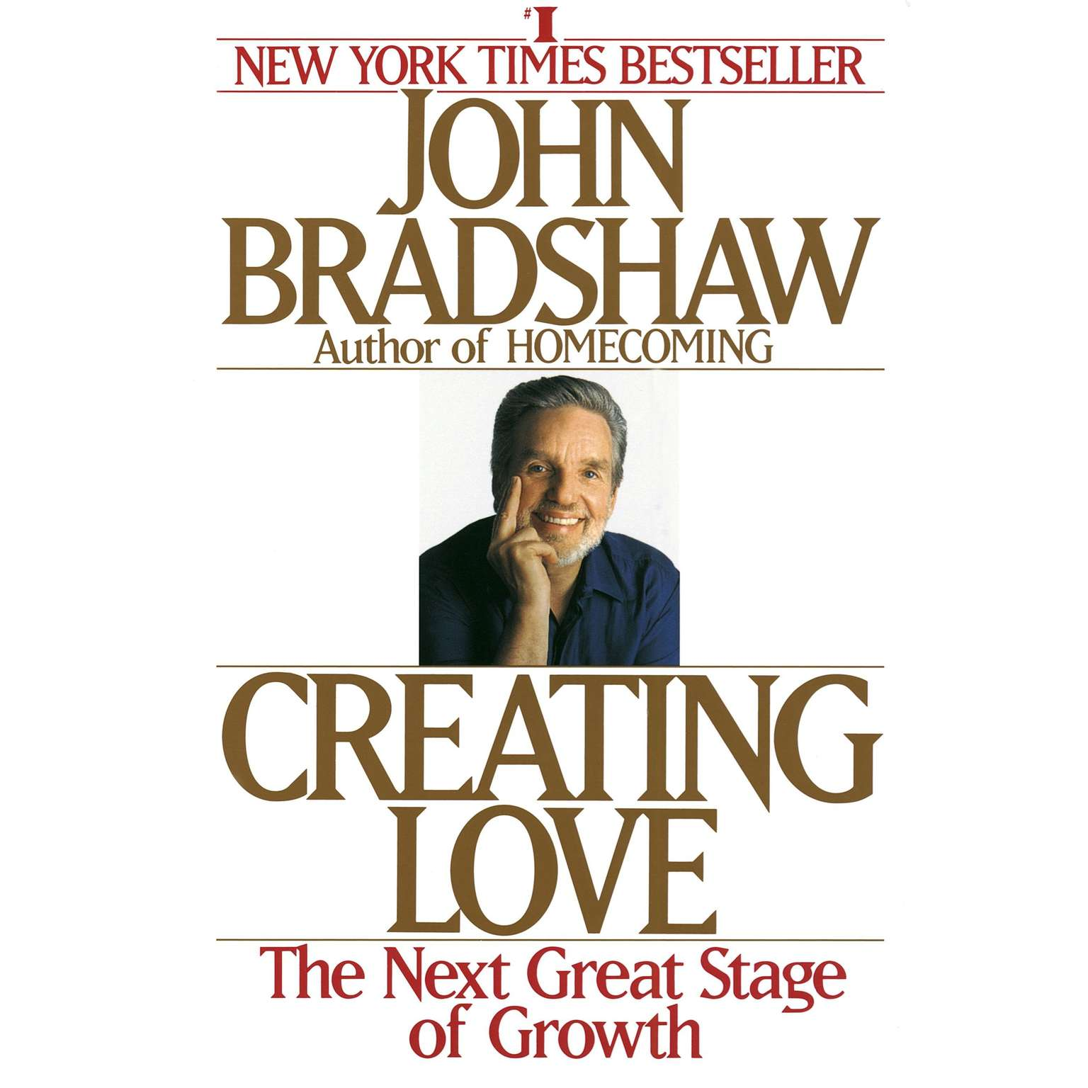 Creating Love (Abridged): A New Way of Understanding Our Most Important Relationships Audiobook, by John Bradshaw
