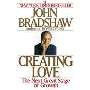 Creating Love: A New Way of Understanding Our Most Important Relationships Audiobook, by John Bradshaw
