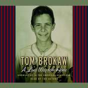 A Long Way from Home: Growing Up in the American Heartland, by Tom Brokaw