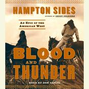Blood and Thunder: An Epic of the American West, by Hampton Sides