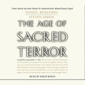 The Age of Sacred Terror: Radical Islams War Against America, by Daniel Benjamin, Steven Simons