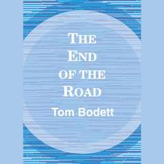 The End of the Road Audiobook, by Tom Bodett