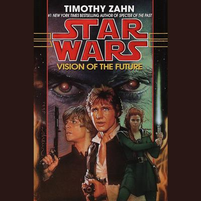 Vision of the Future: Star Wars Legends (The Hand of Thrawn): Book II Audiobook, by Timothy Zahn