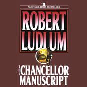 The Chancellor Manuscript: A Novel Audiobook, by Robert Ludlum