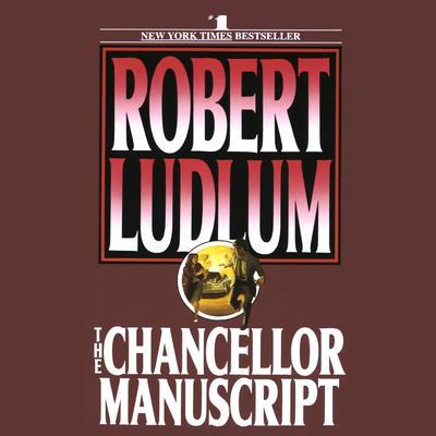 The Chancellor Manuscript (Abridged): A Novel Audiobook, by Robert Ludlum