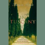 In Tuscany Audiobook, by Frances Mayes