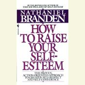 Raise Your Self-Esteem Audiobook, by Nathaniel Branden