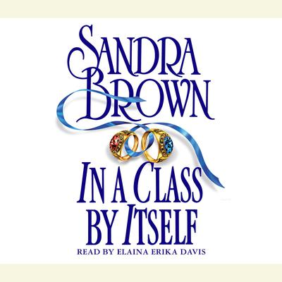 In A Class by Itself Audiobook, by Sandra Brown