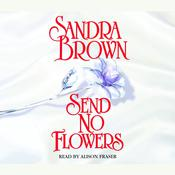 Send No Flowers Audiobook, by Sandra Brown