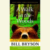 A Walk in the Woods: Rediscovering America on the Appalachian Trail, by Bill Bryson
