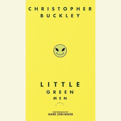 Little Green Men (Abridged): A Novel Audiobook, by Christopher Buckley