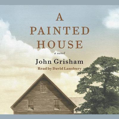 A Painted House: A Novel Audiobook, by John Grisham