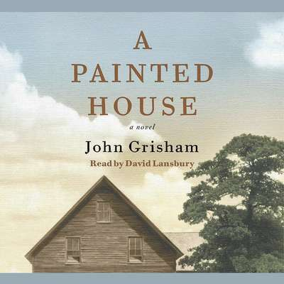 A Painted House: A Novel Audiobook, by John Grisham