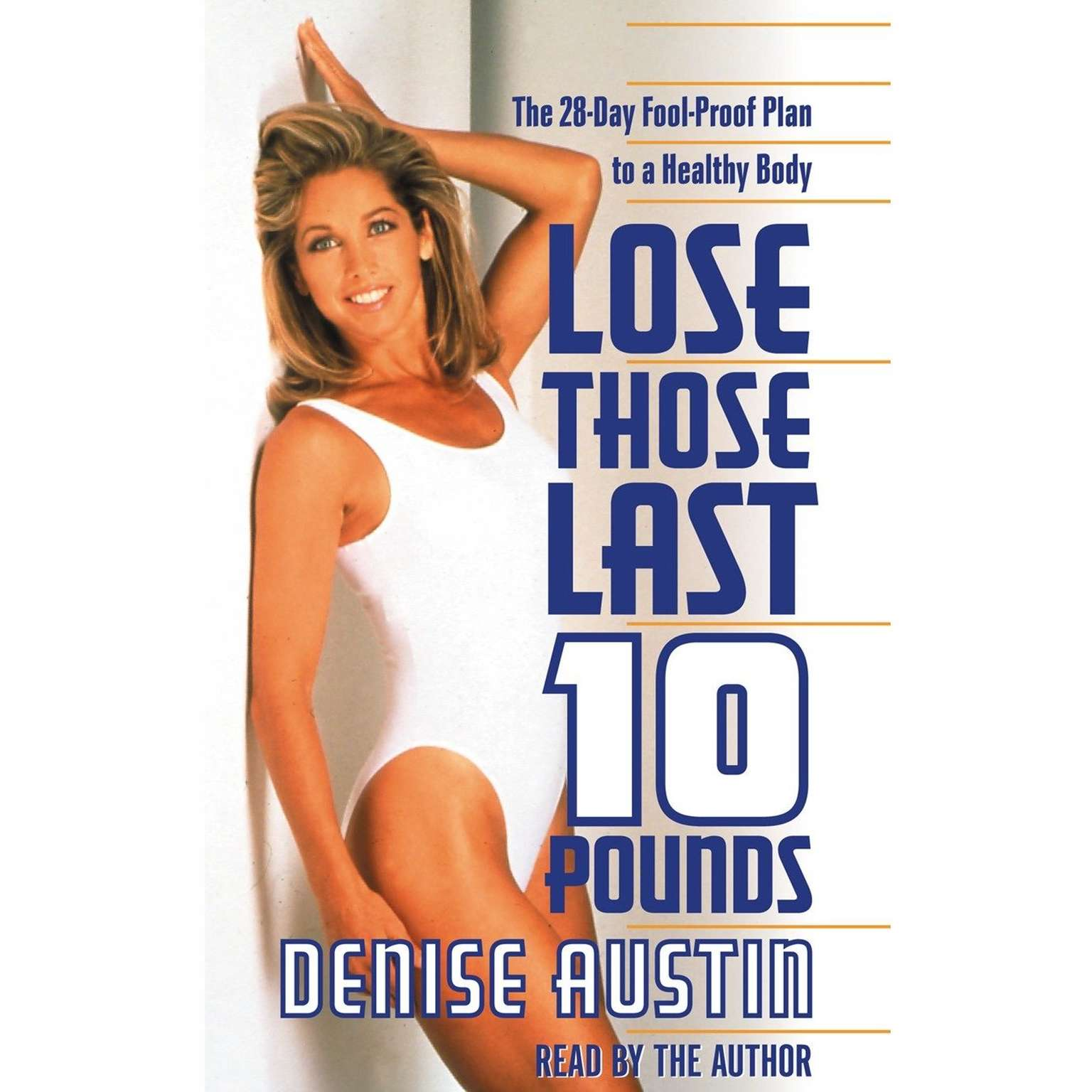 Printable Lose Those Last Ten Pounds: The 28-Day Fool-Proof Plan to a Healthy Body Audiobook Cover Art