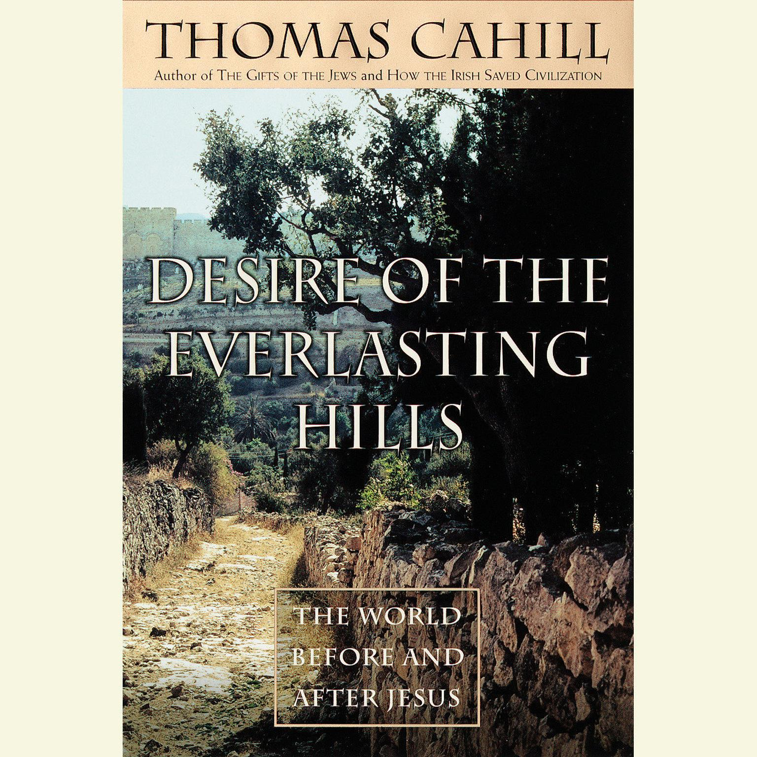 Printable Desire of the Everlasting Hills: The World Before and After Jesus Audiobook Cover Art