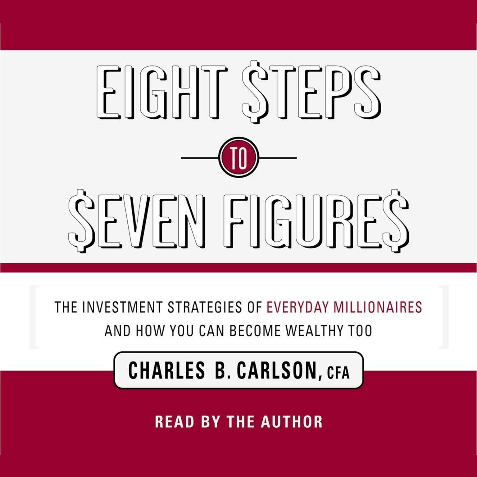 Printable Eight Steps to Seven Figures: The Investment Strategies of Everyday Millionaires and How You Can Become Wealthy Too Audiobook Cover Art
