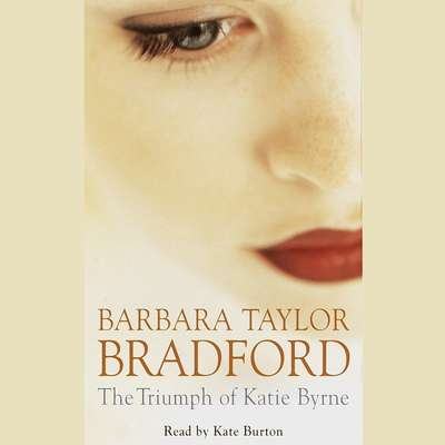 The Triumph of Katie Byrne: A Novel Audiobook, by Barbara Taylor Bradford