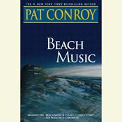 Beach Music: A Novel, by Pat Conro