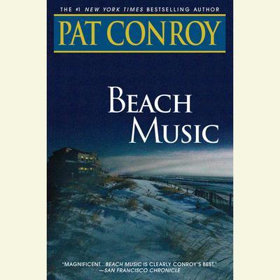 Beach Music: A Novel Audiobook, by